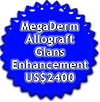 Glans enhancement with MegaDerm allograft: US$2400